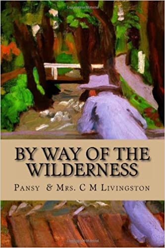 By Way of the Wilderness (Isabella Macdonald Alden Book)