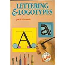 Lettering and Logotypes (Artists Library) by J.M. Parramon (1992-04-06)