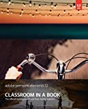 Adobe Premiere Elements 12 Classroom in a Book (Classroom in a Book (Adobe))