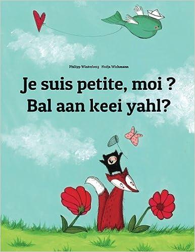 En ligne téléchargement gratuit Je suis petite, moi ? Bal aan keei yahl?: Un livre d'images pour les enfants (Edition bilingue français-sandic) epub, pdf