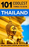 #7: Thailand Travel Guide: 101 Coolest Things to Do in Thailand (Chiang Mai, Phuket, Thai Islands, Koh Phangan, Bangkok, Southeast Asia Travel Guide)