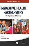 img - for Innovative Health Partnerships: The Diplomacy of Diversity (Global Health Diplomacy) by Daniel Low-beer (2011-11-30) book / textbook / text book