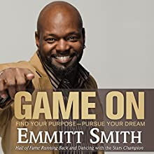 Game On: Find Your Purpose -- Pursue Your Dream Audiobook by Emmitt Smith Narrated by J. D. Jackson