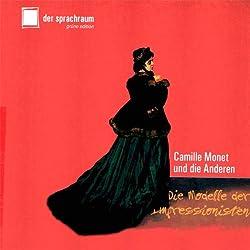 Camille Monet und die Anderen. Die Modelle der Impressionisten