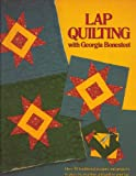 Lap Quilting with Georgia Bonesteel, Bonesteel, Georgia, 0848705246