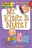 Mr. Klutz Is Nuts! (My Weird School)