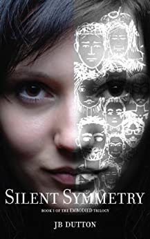 Silent Symmetry (The Embodied trilogy Book 1) by [Dutton, JB]
