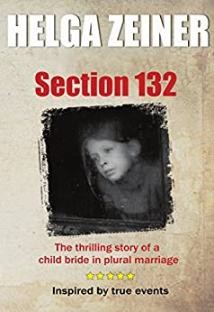 Section 132: Child bride in plural marriage by [Zeiner, Helga]