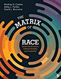 img - for The Matrix of Race: Social Construction, Intersectionality, and Inequality book / textbook / text book