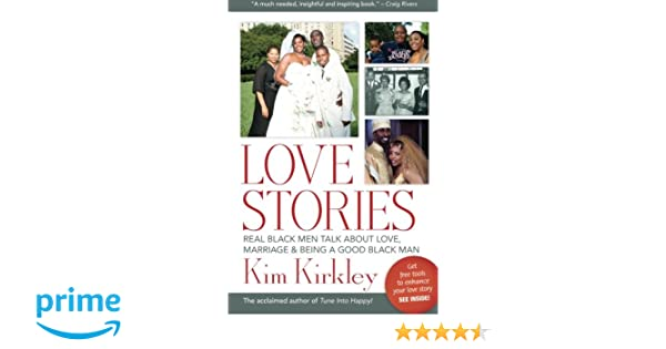 Love Stories: Real Black Men Talk about Love, Marriage & Being a Good Black Man