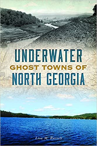 Amazon com: Underwater Ghost Towns of North Georgia (Lost
