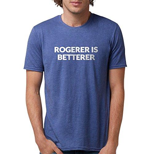 "CafePress - Rogerer Is Betterer"" T-Shirt - Mens Tri-blend T-Shirt"