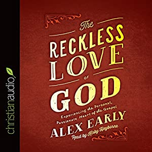 The Reckless Love of God Audiobook