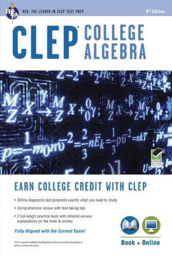 By Stu Schwartz - CLEP College Algebra with Online Practice Tests (Eighth Edition, Revised) (6/22/13)
