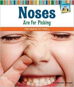 Noses Are For Picking: The Sense Of Smell por Katherine Hengel epub