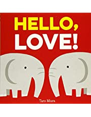 Hello, Love!: (Board Books for Baby, Baby Books on Love an Friendship)