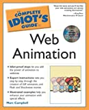 The Complete Idiot's Guide to Web Animation (Complete Idiot's Guide to...(Computer)) by Marc Campbell (2002-10-17)