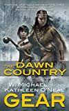 The Dawn Country, W. Michael Gear and Kathleen O'Neal Gear, 0765359804