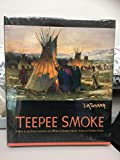 img - for Teepee Smoke - A New Look Into the Life and Work of Joseph Henry Sharp book / textbook / text book