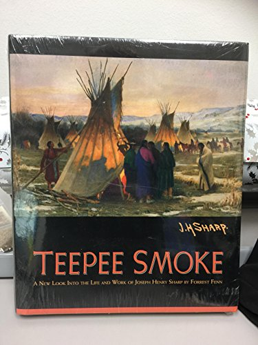 Teepee Smoke - A New Look Into the Life    book by Forrest Fenn