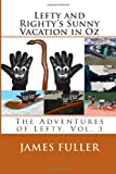 Lefty and Righty's Sunny Vacation in Oz, James Fuller, 1466464348