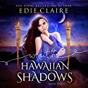 Wraith: Hawaiian Shadows Audiobook by Edie Claire Narrated by Tavia Gilbert