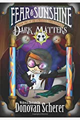 Fear and Sunshine: Dark Matters: Book Two of the Darksmith Family Legacy (Volume 2) Paperback