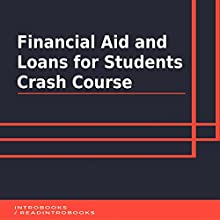 Financial Aid and Loans for Students Crash Course Audiobook by IntroBooks Narrated by Andrea Giordani