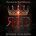 Red (The True Reign Series) | Jennifer Anne Davis