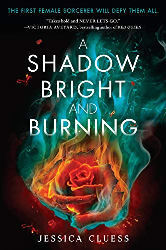 Jessica Corset - A Shadow Bright and Burning (Kingdom on Fire, Book One)