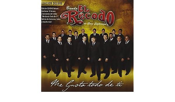 Banda Sinaloense El Recodo De Cruz Lizarraga - Me Gusta Todo De Ti - Amazon.com Music