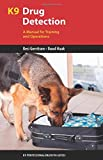 img - for K9 Drug Detection: A Manual for Training and Operations (K9 Professional Training Series) book / textbook / text book