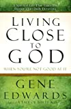 Living Close to God (When You're Not Good at It), Gene Edwards, 0307730190