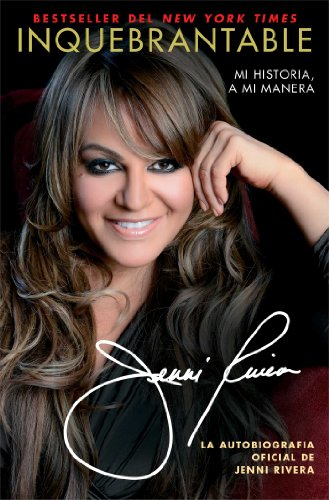 Amazon.com: Inquebrantable: Mi Historia, A Mi Manera (Atria Espanol) (Spanish Edition) eBook: Jenni Rivera: Kindle Store