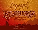 Legends of Ellandria: From the Journals of Whimsy Gatan (Begetter Tales Book 1)