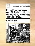 Rhodd I'Th Gymmydog; Gan Sir Richard Hill, O Gyfieithad y Parchedig Thomas Jones, Richard Hill, 1170906591