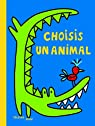 Choisis un animal par Bravi