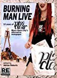 Burning Man Live: 13 Years of Piss Clear, Black Rock City's Alternative Newspaper