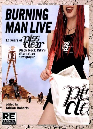 Download Burning Man Live: 13 Years of Piss Clear, Black Rock City's Alternative Newspaper pdf epub