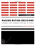 Making Buying Decisions: Using the Computer as a Tool with CDROM (3rd Edition), Richard Clodfelter, 1563676990