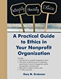 img - for A Practical Guide to Ethics in Your Nonprofit Organization book / textbook / text book