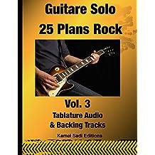 Guitare Solo 25 Plans Rock Vol. 3 (Guitare Solo 25 Plans Rock Rock) (French Edition)