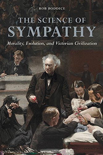 The Science of Sympathy: Morality, Evolution, and Victorian Civilization (History of Emotions)