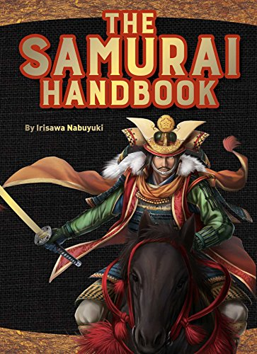 - The Samurai Handbook: From weapons and wars to history and heroes