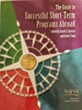 The Guide to Successful Short-Term Programs Abroad 9780912207865