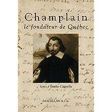Samuel de Champlain Le père du Québec