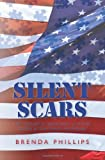 Silent Scars, Brenda Phillips, 1483978702
