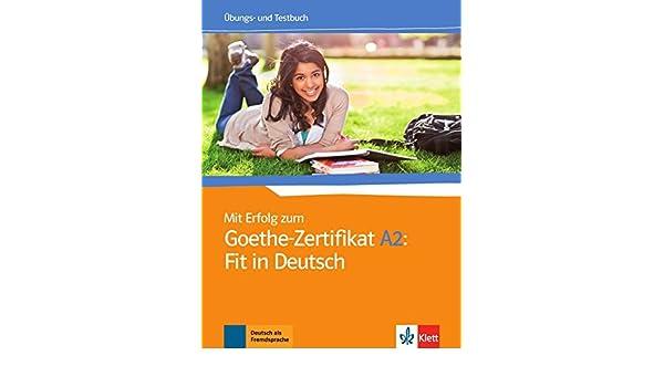 Mit Erfolg Zum Goethe Zertifikat A2 Fit In Deutsch ãƒâœbungs Und