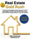 Real Estate Gold Rush: Exposing the Hidden Income Streams of Turn-Keys Without Using a Dime of Your Own Money