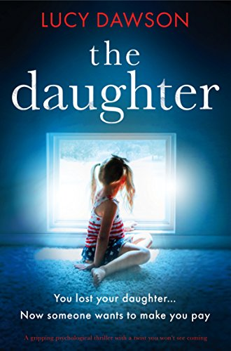 The Daughter: A gripping psychological thriller with a twist you won't see coming cover